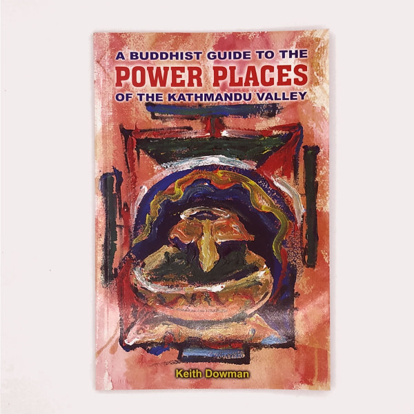 L011 A Buddhist Guide to the Power Places of the Kathmandu Valley